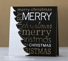Yes - black for a Christmas card!  Start with a square kraft base and use a Merry Christmas Background die cut in black to let the colors pop.  Add some white (or other color) paper behind some of the words from the die cut.  A snowy Christmas tree border adds a glorious touch! DIY