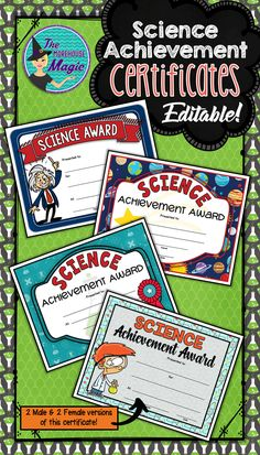Make recognizing your students at the end of the year simple with this set of editable science achievement certificates! These are PowerPoint slides that you can add your own text boxes to in order to make custom certificates in a snap.   Included are 4 different certificates that are made from high quality fonts and clip art. One of the certificates includes 2 male and 2 female versions so that you can diversify your awards.