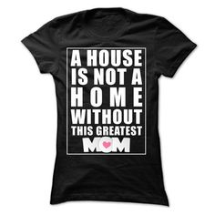 House is not Home without Mom LIMITED TIME ONLY. ORDER NOW if you like, Item Not Sold Anywhere Else. Amazing for you or gift for your family members and your friends. Thank you! #mom #mommy