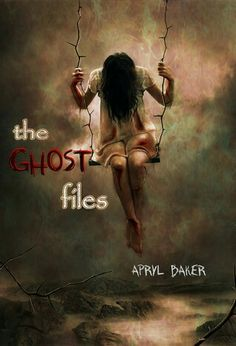 """#306. """"The Ghost Files""""  ***  Apryl Baker  (2013)"""
