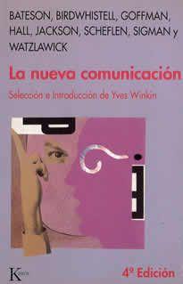 La nueva comunicación de Yves Winkin editado por Kairós.  Vida cotidiana…