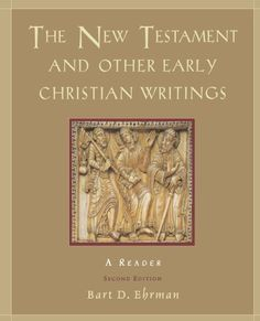 The New Testament and Other Early Christian Writings: A Reader by Bart D. Ehrman