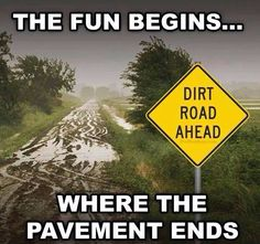 The fun really does begin. Jeep drivers know what we're talking about! Country Girl Quotes, Country Life, Country Girls, Country Living, Country Songs, Country Chic, Offroad, Dirtbikes, Jeep Life