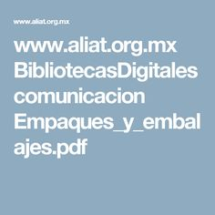 www.aliat.org.mx BibliotecasDigitales comunicacion Empaques_y_embalajes.pdf