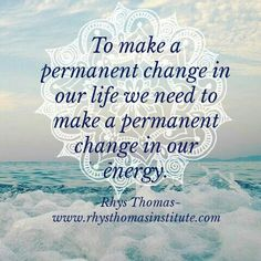 To make a permanent change in our life we need to make a permanent change in our energy. Positive Inspiration, Spiritual Inspiration, Yoga Quotes, Life Quotes, Positive Thoughts, Positive Quotes, Rhys Thomas, Medicine Quotes, Discipline Quotes