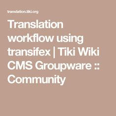 Translation workflow using transifex | Tiki Wiki CMS Groupware :: Community