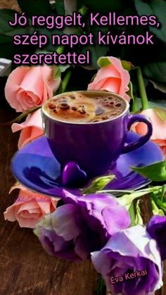 Good Morning Quotes, Tea Cups, Cooking Recipes, Mugs, Day, Tableware, Hungary, Good Morning, Dinnerware