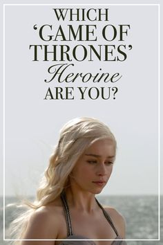 Which Game of Thrones Character Are You?  Take the quiz and find out if you are the mother of dragons...