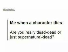 Haha, Supernatural dead!