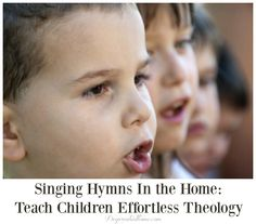 Learning Hymns: Teach Children Effortless Theology