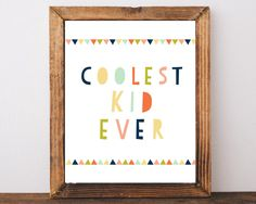 Coolest Kid Ever Print, Cool Kid, Wall Art, Kids Prints, Kids Wall Art, Kids Gift, Kids Wall Decor, Quotes for Kids, Prints For Boys Room by AdornMyWall on Etsy