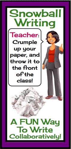 The snowball writing method is a fun way to teach your students how to write collaboratively. Students write, crumple, and throw.  Their stories are continued by another student in the class!  #writing #teaching #EnglishLanguageArts