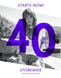Starts Now! One Day Only! 40% Off Storewide.