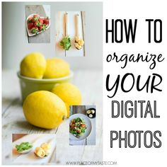 How to organize your digital photos. - who else besides me needs help organizing the thousands??? of Disney vacation photos from trips taken over the years?