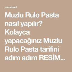Muzlu Rulo Pasta nasıl yapılır? Kolayca yapacağınız Muzlu Rulo Pasta tarifini adım adım RESİMLİ olarak anlattık. Eminiz ki Muzlu Rulo Pasta tarifimizi yaptığını Tart, Pie, Tarts, Torte