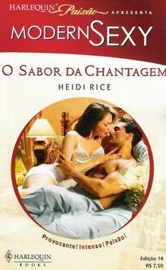 Meus Romances Blog: O Sabor Da Chantagem - Heidi Rice - Harlequin Paix...