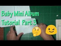 Bundle of Joy Baby Mini Album Tutorial Part 3 - YouTube