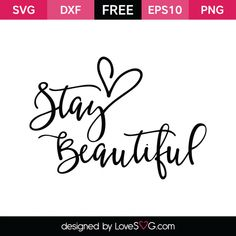 *** FREE SVG CUT FILE for Cricut, Silhouette and more *** Stay Beautiful