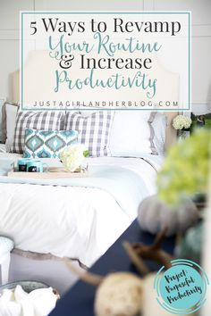 5 Ways to Revamp Your Routine and Increase Productivity | JustAGirlAndHerBlog.com
