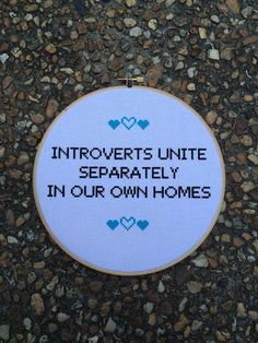 Items similar to Introverts Unite Separately In Our Own Homes - 8 inch Cross Stitched Hoop Art - on Etsy - Introverts Unite Separately In Our Own Homes DETAILS: -hand-stitched cross stitch Wall Hangin - Cross Stitching, Cross Stitch Embroidery, Embroidery Patterns, Cross Stitch Patterns, Embroidery Art, Cross Stitch Hoop, Cross Stitch Quotes, Cross Stitch Art, Snitches Get Stitches