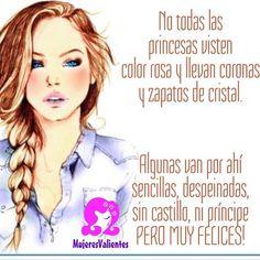 Mi corona aún invisible me pesa bastante... Yo soy una princesa, con o sin príncipe. #mujeresvalientes