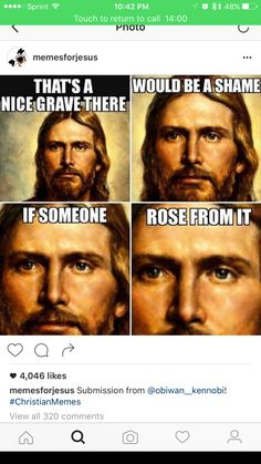 That's a nice grave you have there #christian #memes