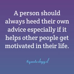 #Quote of the day. - good advice is good advice no matter who it comes from. #motivationmonday #motivate #mentor ~ #quotesbygsl ~