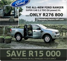 Save R15 000 on the all-new Ford Ranger Super Cab 2.2 TDCi (hi power) XL. Yours for R276 800. Includes Electric Diff Lock.