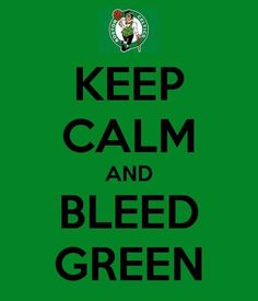 No matter what the trades are, no matter the rumors are, no matter if Doc wants to leave or not, I will still Bleed Green. #IamACeltic