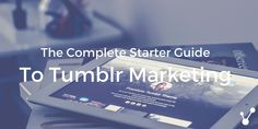 A complete starter guide if you're new to Tumblr (like me!).