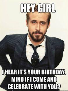 Ryan Gosling Birthday Meme #yesplease