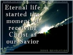 Eternal Life started the moment of receiving Christ as our Saviour.