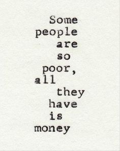 people this month quotes they have is money..○○seriously think about what this is saying....○○○