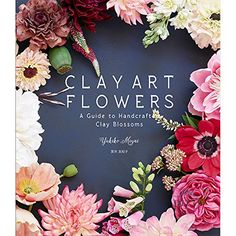 Clay Art Flowers: A Guide to Handcraft Clay Blossoms by Y... https://www.amazon.com/dp/4990875125/ref=cm_sw_r_pi_dp_x_a-lNybQB6HV4W