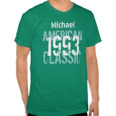 1993 American Classic 20th Birthday Gift for Him TshirtCustomizable Birthday Tees from Jaclinart  For more birthday tees 1990 - 1999 visit www.zazzle.com/jaclinart/gifts?cg=196280305562002292  For all ages birthday tees visit www.zazzle.com/jaclinart/gifts?cg=196265491402248425 #jaclinart #birthday #tees