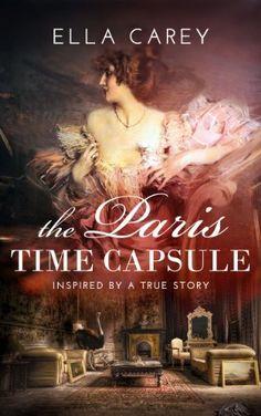 The Paris Time Capsule: Inspired by a True Story by Ella Carey, http://www.amazon.com/dp/B00JKLY6GE/ref=cm_sw_r_pi_dp_LBJrtb0V2RRR0