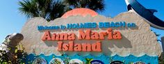 Be sure to snap a souvenir photo by the Anna Maria Island welcome sign. Luis Santana for VISIT FLORIDA