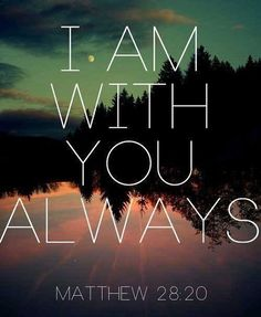 I AM WITH YOU #ALWAYS. #Jesus ✨ #God ❤️✡️✝️✡️❤️ #wow #Beautiful #Truth #Israel #strength #amazing #faith #love #ChildofGod #Quotes #Life #Inspiration #Spiritual #Business #Entrepreneur #Success #Soul #Motivation #islam #Spirituality #HolySpirit #BornAgain #Saved #Christian #Salvation #AreYouSaved?