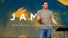 James (Part 12) - Faithful / Faithless