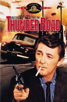 """Thunder Road""...Robert Mitchum"
