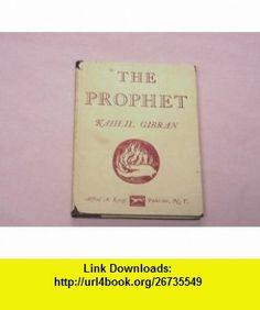 The Prophet by Kahlil Gibran 1960 Hardcover (9781111450694) Kahlil Gibran , ISBN-10: 1111450692  , ISBN-13: 978-1111450694 , ASIN: B00119VAF8 , tutorials , pdf , ebook , torrent , downloads , rapidshare , filesonic , hotfile , megaupload , fileserve