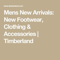 Mens New Arrivals: New Footwear, Clothing & Accessories | Timberland