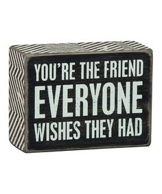 'Everyone Wishes' Box Sign by Primitives by Kathy #zulily #zulilyfinds