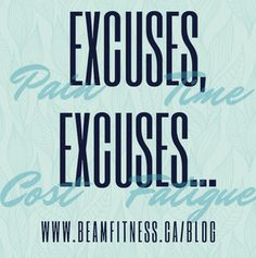 How to get over those excuses and get started on your fitness journey! Read our blog at www.beamfitness.ca/blog
