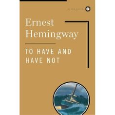 To Have and Have Not by Ernest Hemingway // published in 1937
