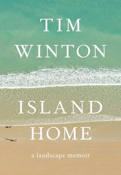 Island Home by Tim Winton won the General Non-Fiction category at the ABIA Awards 2016