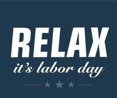 RELAX it's labor day Relax, Calm, Artwork, Work Of Art, Auguste Rodin Artwork, Artworks, Illustrators