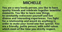 """I think this is a true depiction of my character. I believe Michelle with one """"L"""" would be an entirely different meaning."""