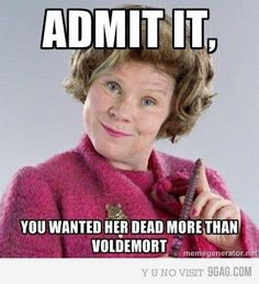 So true..... Buuuut I didn't really want voldemort dead.....