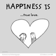 Happiness is true love. <3